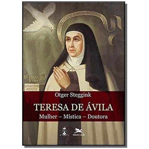 Teresa de Ávila - Mulher - Mística - Doutora