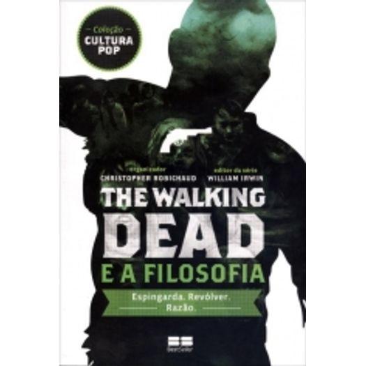 The Walking Dead e a Filosofia - Bestseller