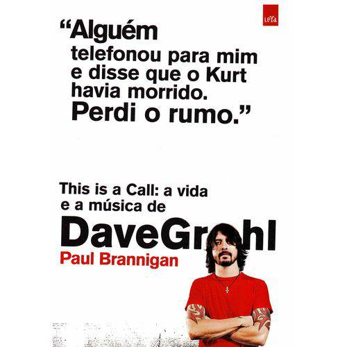 This Is a Call - a Vida e a Musica de Dave Grohl