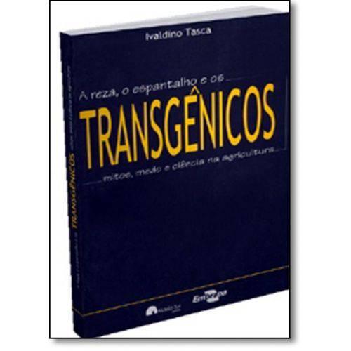 Transgênicos: a Reza, o Espantalho e os Mitos, Medo e Ciência na Agricultura