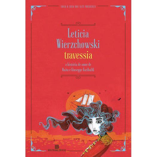 Travessia - a Historia de Amor de Anita e Giuseppe Garibaldi - Bertrand