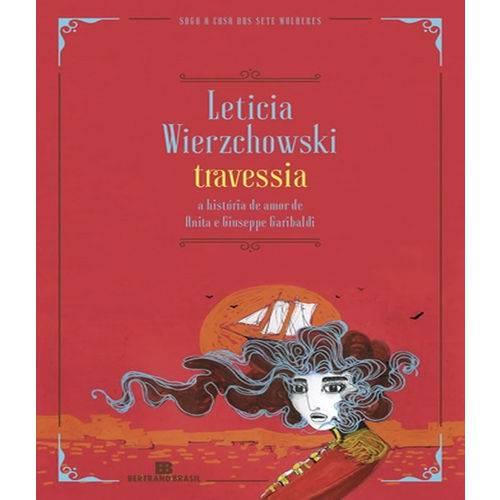 Travessia - a Historia de Amor de Anita e Giuseppe Garibaldi