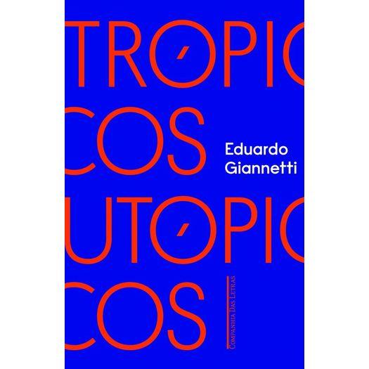Tropicos Utopicos - Cia das Letras