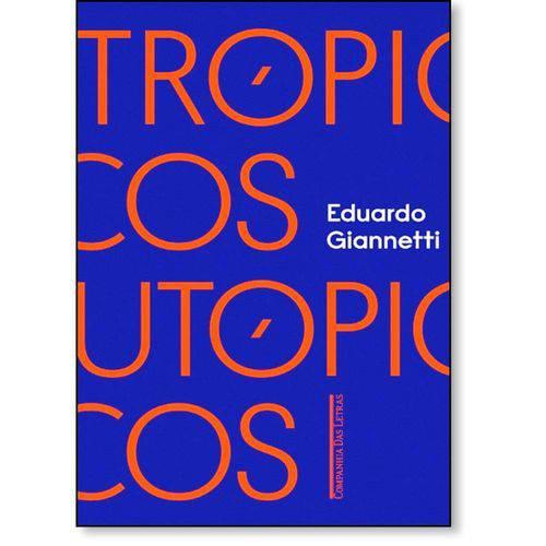 Tropicos Utopicos - uma Perspectiva Brasileira da Crise Civilizatoria