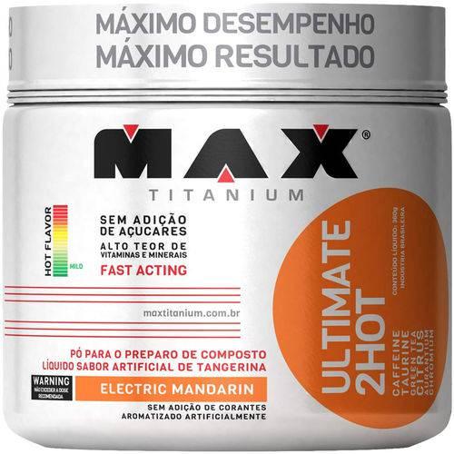 Ultimate 2hot Max Ti Tang 360g - Max Titanium