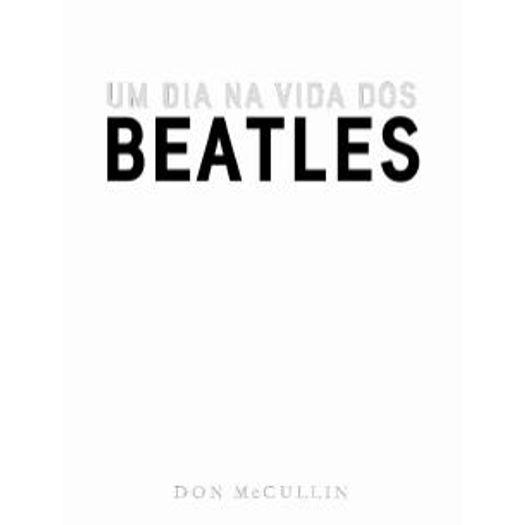 Um Dia na Vida dos Beatles - Cosac