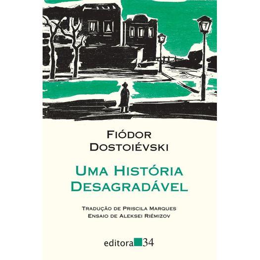 Uma Historia Desagradavel - Editora 34