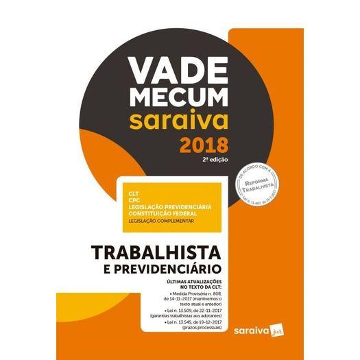 Vade Mecum Saraiva 2018 - Trabalhista e Previdenciario - Saraiva - 2 Ed