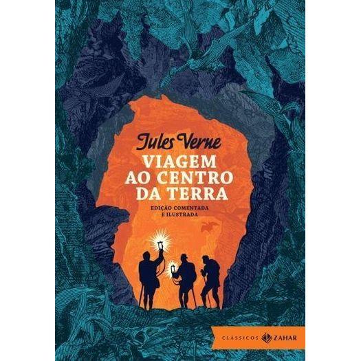 Viagem ao Centro da Terra - Edicao Comentada e Ilustrada - Zahar