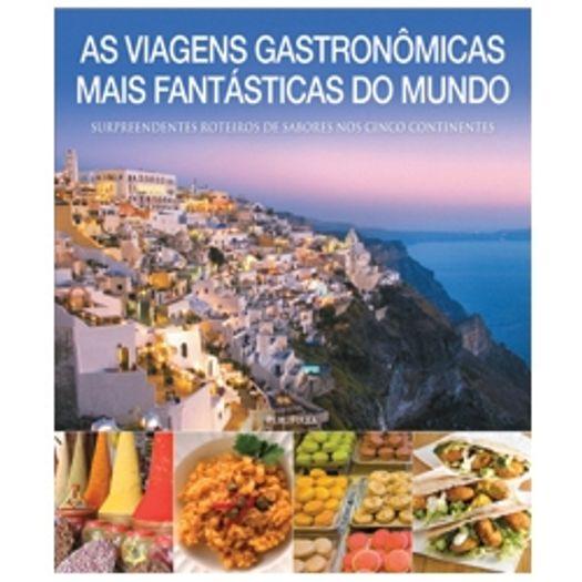 Viagens Gastronomicas Mais Fantasticas do Mundo, as - Publifolha