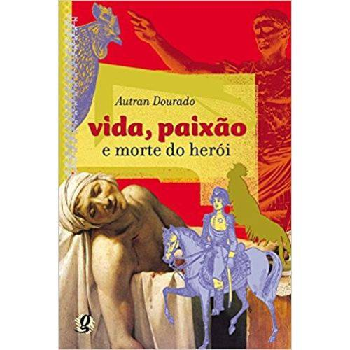 Vida, Paixao e Morte do Heroi