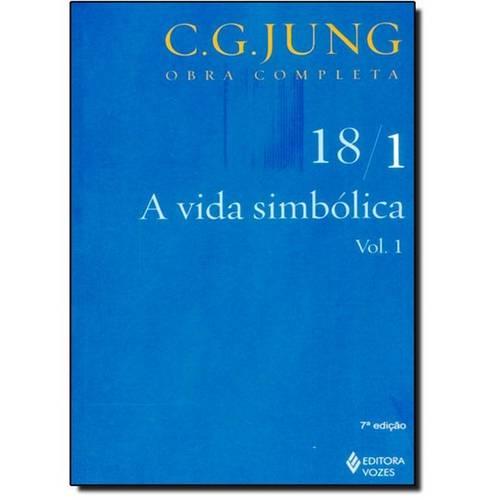 Vida Simbólica, A: Vol. 18 - 1 - Coleção Obras Completas