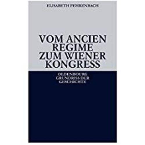 Vom Ancien Regime Zum Wiener Kongre (5. Aufl.)