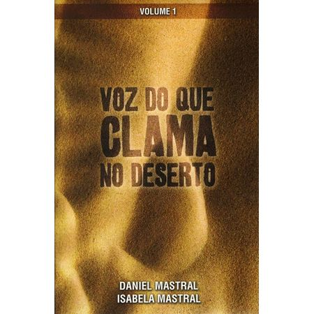 Voz do que Clama no Deserto Volume 1 Editora BV