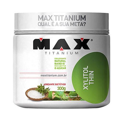 Xylitol Thin - 300g - Max Titanium