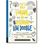 20 Formas de Desenhar um Doodle e Mais 44 Zigue-Zagues, Corações, Espirais e Muitos Outros