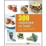 300 Calories - 300 Calories Or Less!