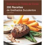 200 Receitas de Grelhados Suculentos - Publifolha