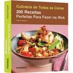 200 Receitas Perfeitas para Fazer na Wok - Colecao