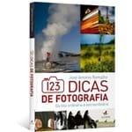 123 Dicas de Fotografia - da Foto Ordinária à Extraordinária