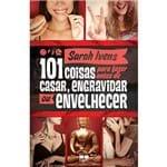 101 Coisas para Fazer Antes de Casar, Engravidar ou Envelhecer