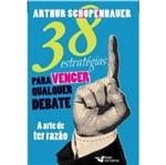 38 Estrategias para Vencer Qualquer Debate - Faro Editorial