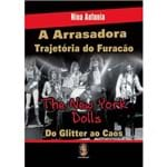 A Arrasadora Trajetória do Furacão The New York Dolls: do Glitter ao Caos