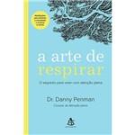 A Arte de Respirar - 1ª Ed.