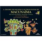 A Árvore do Mundo e Outros Feitos de Macunaíma - Mais Três Histórias Indígenas