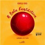 A Bola Fantástica + Rodrigo Feres + Gulliver