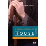 A Ciência Médica de House: a Verdade por Trás dos Episódios das Séries de TV - Vol. 2