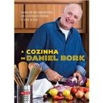 A Cozinha de Daniel Bork - Mais de 80 Receitas Deliciosas para o Dia a Dia