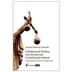 A Defensoria Pública Nos 30 Anos da Constituição Federal - 2018