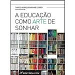 A Educaçao Como Arte de Sonhar