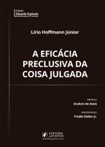 A Eficácia Preclusiva da Coisa Julgada Material no Direito Processual Civil Brasileiro (2019)