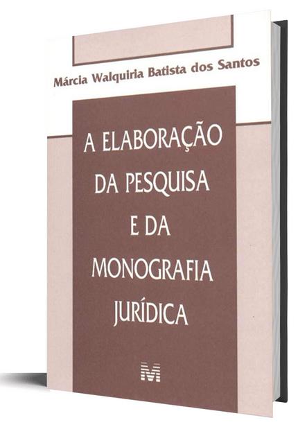 A Elaboração de Pesquisa e da Monografia Jurídica