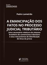 A Emancipação dos Fatos no Processo Judicial Tributário (2019)