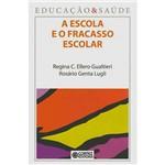 A Escola e o Fracasso Escolar: Vol. 6 - Educação & Saúde