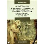 A Espiritualidade da Idade Média Ocidental - Séc. Viii - Xiii - Estampa
