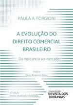 A Evolução do Direito Comercial - da Mercancia ao Mercado 4º Edição