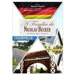 A Família de Nicolau Becker - Rio Negro, Mafra e Itaiópolis