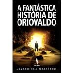 A Fantástica História de Oriovaldo