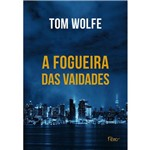 A Fogueira das Vaidades - 1ª Ed.