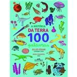 A História da Terra 100 Palavras - 1ª Ed.