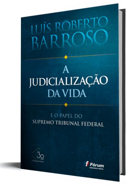 A Judicialização da Vida e o Papel do Supremo Tribunal Federal
