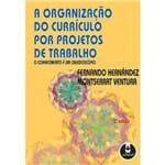 A Organizacao do Curriculo por Projetos Trabalho - 1ª Ed.