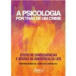 A Psicologia por Trás de um Crime: Efeito de Consequências e Regras na Obediência às Leis