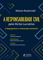 A Responsabilidade Civil Pelo Ilícito Lucrativo (2019)
