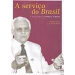 A Serviço do Brasil - a Trajetória de Rômulo de Almeida
