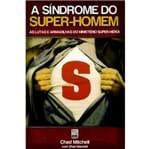 A Síndrome do Super Homem